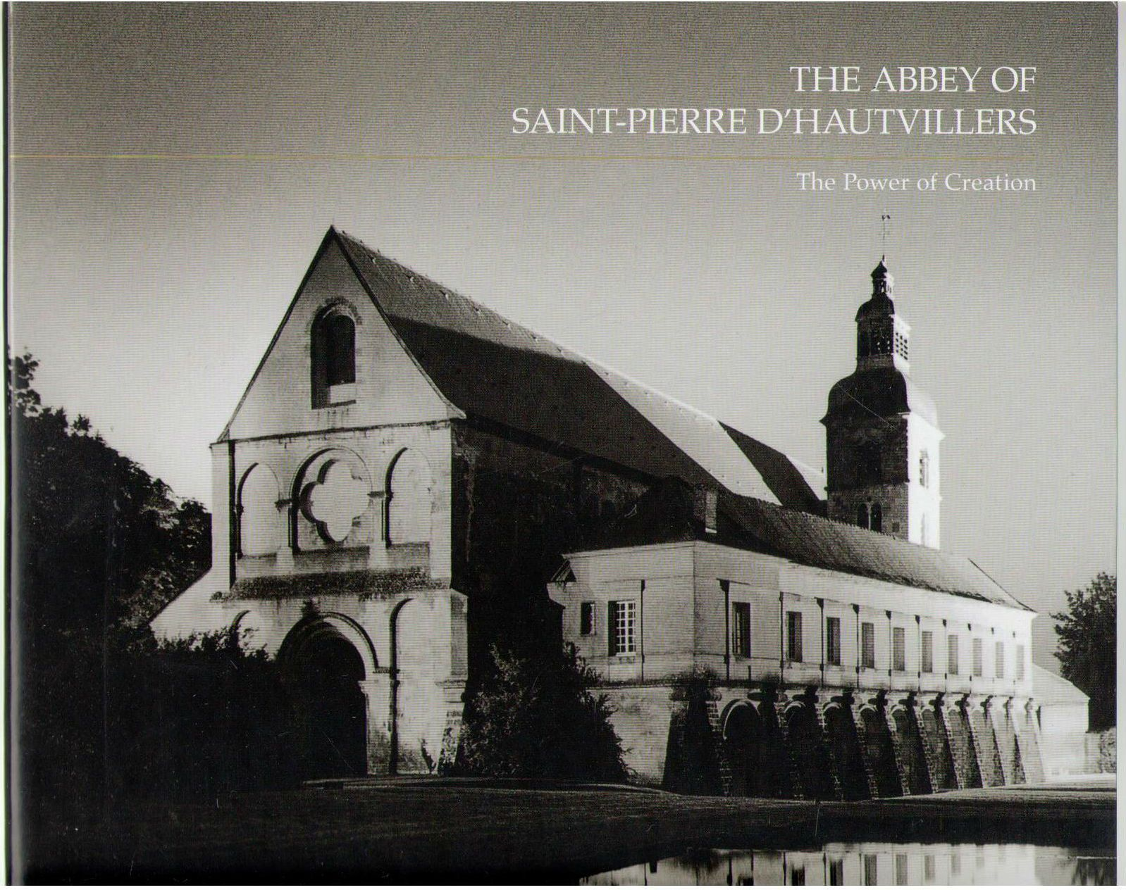 The Abbey Saint-Pierre D'Hautvillers: The Power of Creation, Dom Perignon